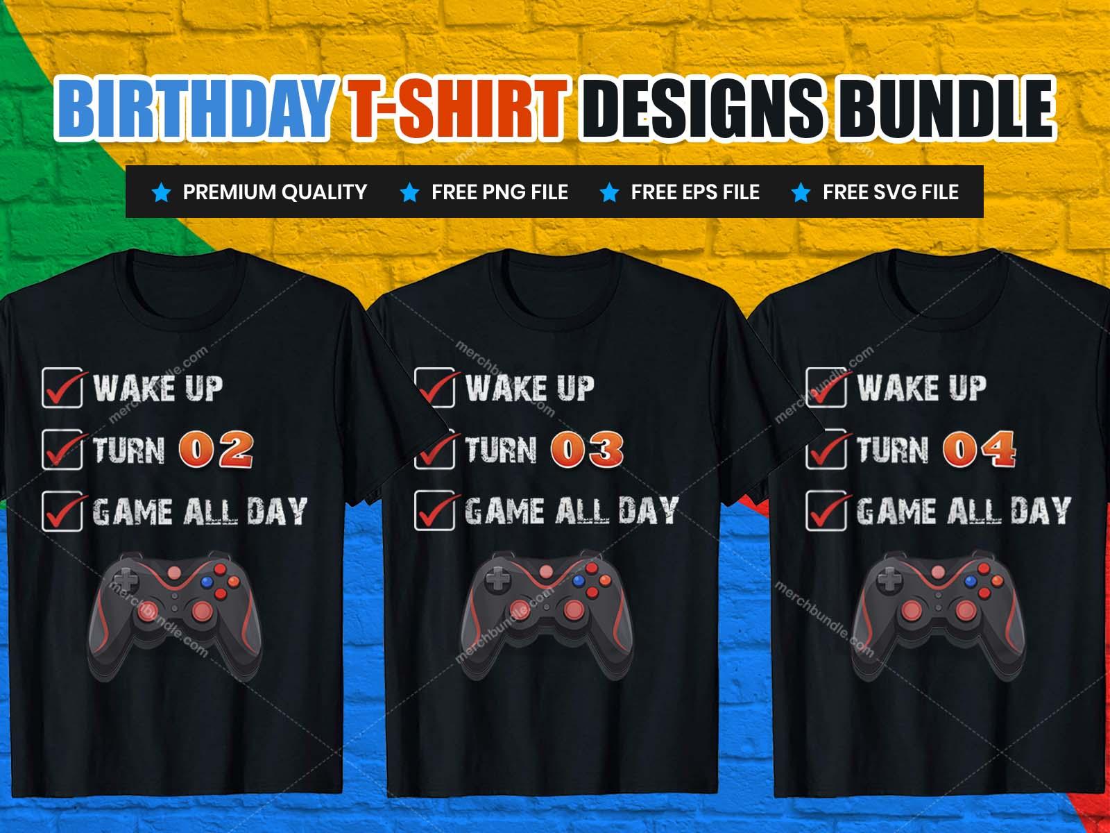 Gamer On Happy Birthday T-Shirt Designs